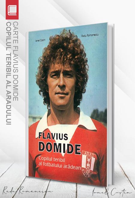 Carte Flavius Domide - Copilul teribil al Aradului - Ionel Costin, Radu Romanescu 0