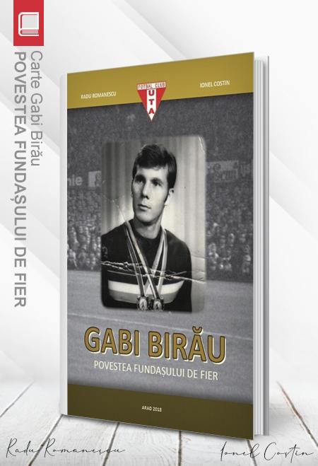 Carte Gabi Birău – Povestea fundașului de fier - Radu Romanescu, Ionel Costin 0