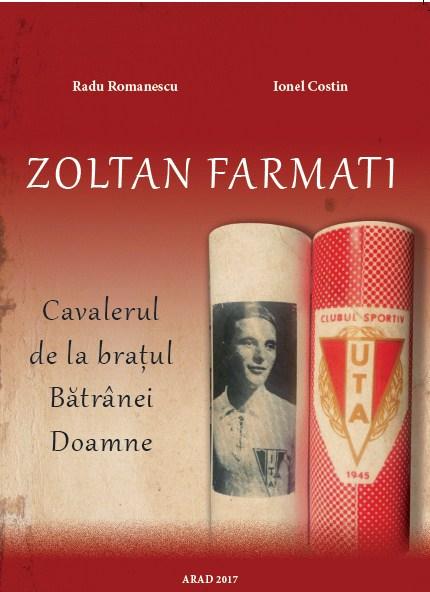 Carte Zoltan Farmati - Cavalerul de la brațul Bătrânei Doamne - Radu Romanescu, Ionel Costin 0