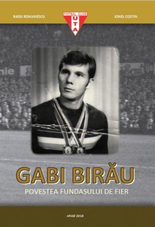 Carte Gabi Birău – Povestea fundașului de fier - Radu Romanescu, Ionel Costin1
