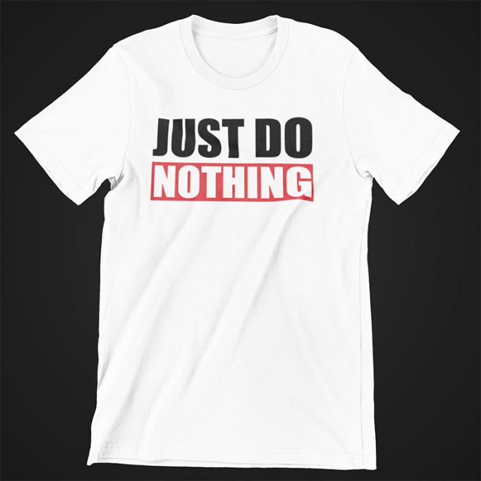 Tricou Just do nothing 0
