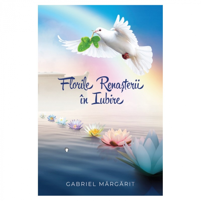 Book - Florile Renasterii in Iubire GABRIEL MARGARIT [0]