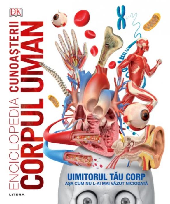Enciclopedia cunoașterii. Corpul uman [0]