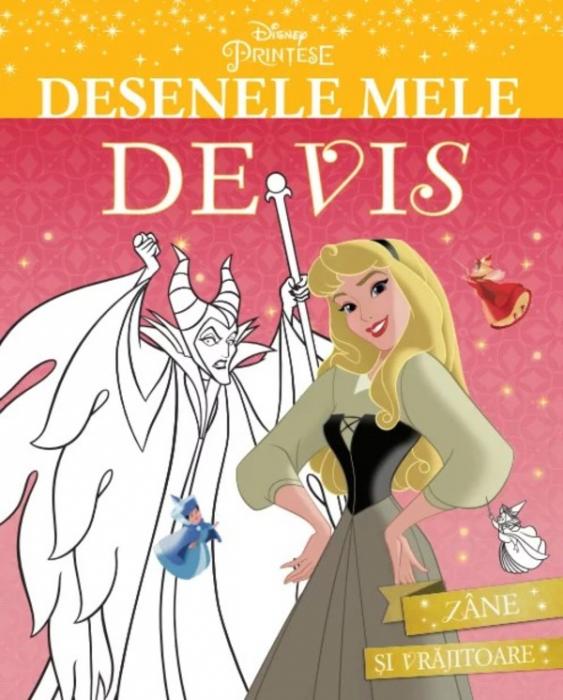 Disney. Prințese. Desenele mele de vis. Zâne și vrăjitoare [0]