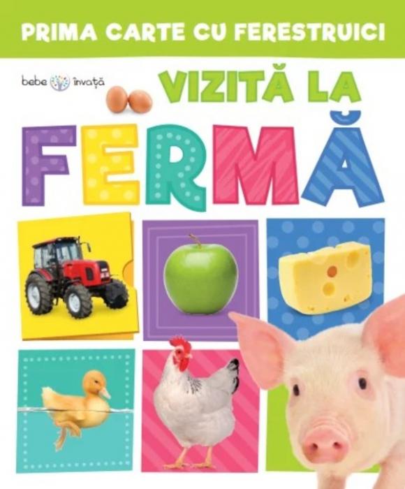 Prima carte cu ferestruici. Vizită la fermă. Bebe învață [0]