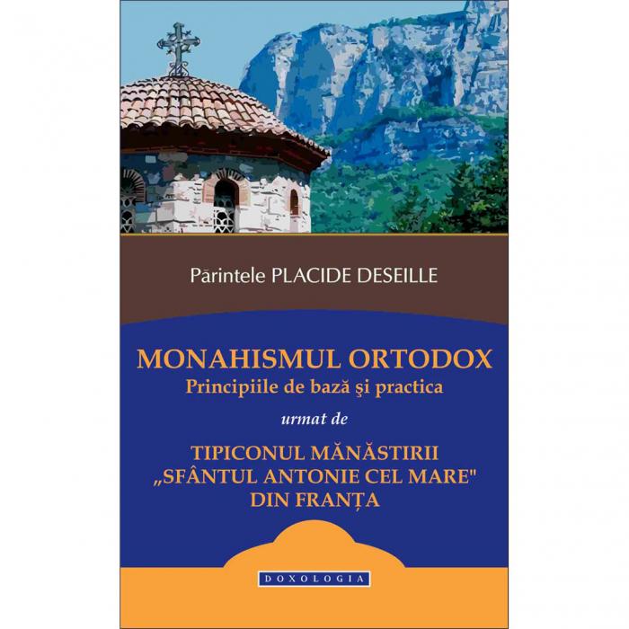 """Monahismul ortodox. Principiile de baza si practica urmat de Tipiconul manastirii """"Sfantul Antonie cel Mare"""" din Franta [0]"""
