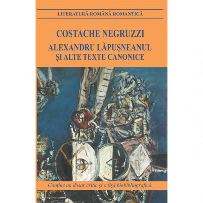 Alexandru Lapusneanul si alte texte canonice [0]