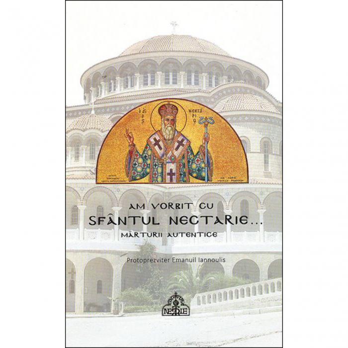 Am vorbit cu Sfântul Nectarie...Mărturii autentice [0]
