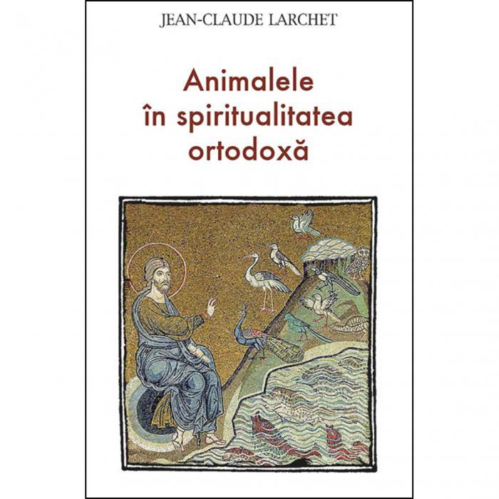 Animalele în spiritualitatea ortodoxă [0]