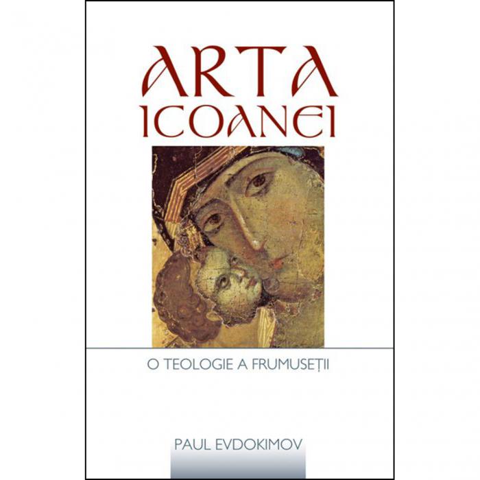 Arta icoanei. O teologie a frumuseţii [0]