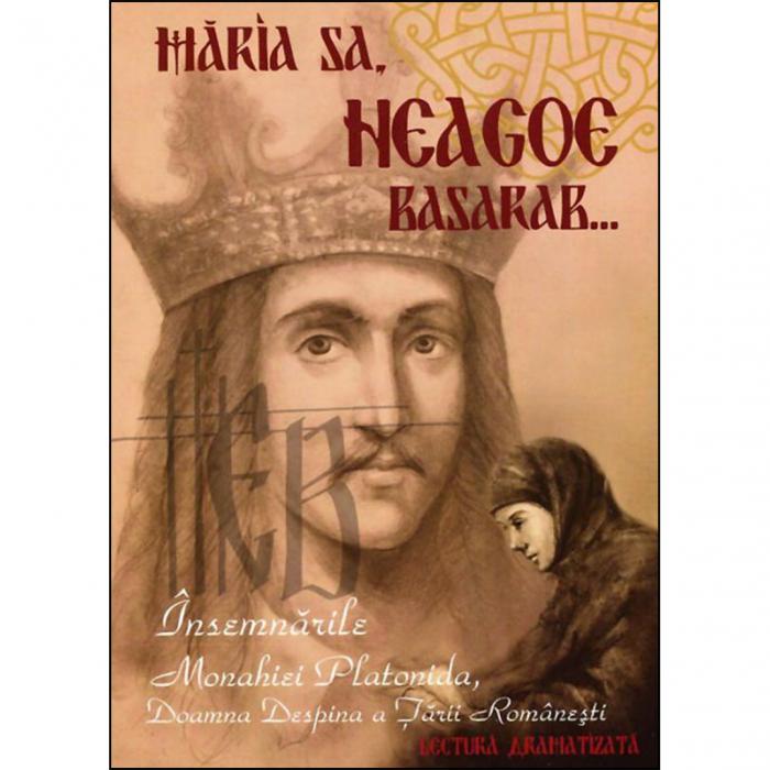 Audiobook - Măria Sa Neagoe Basarab. Însemnările monahiei Platonida, Doamna Despina a Ţării Româneşti [0]