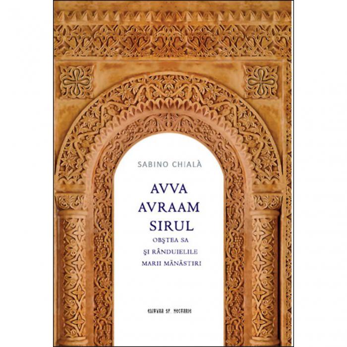 Avva Avraam Sirul Obstea sa și rânduielile marii mănăstiri [0]