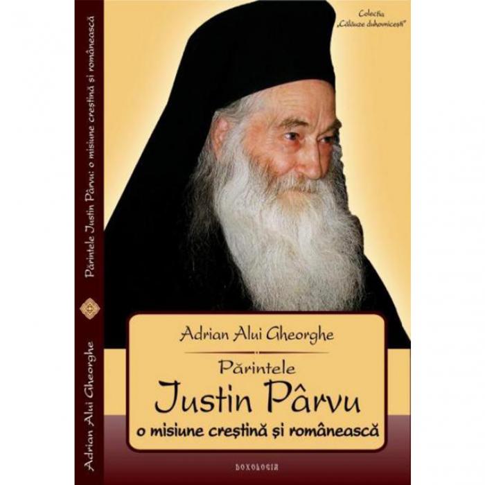 Părintele Justin Pârvu - O misiune creștină și românească [0]