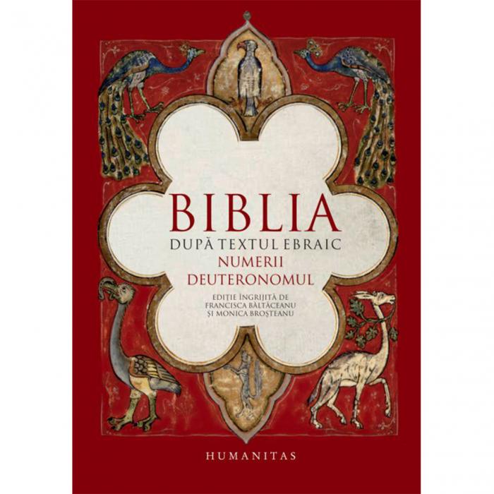 Biblia după textul ebraic. Numerii. Deuteronomul [0]