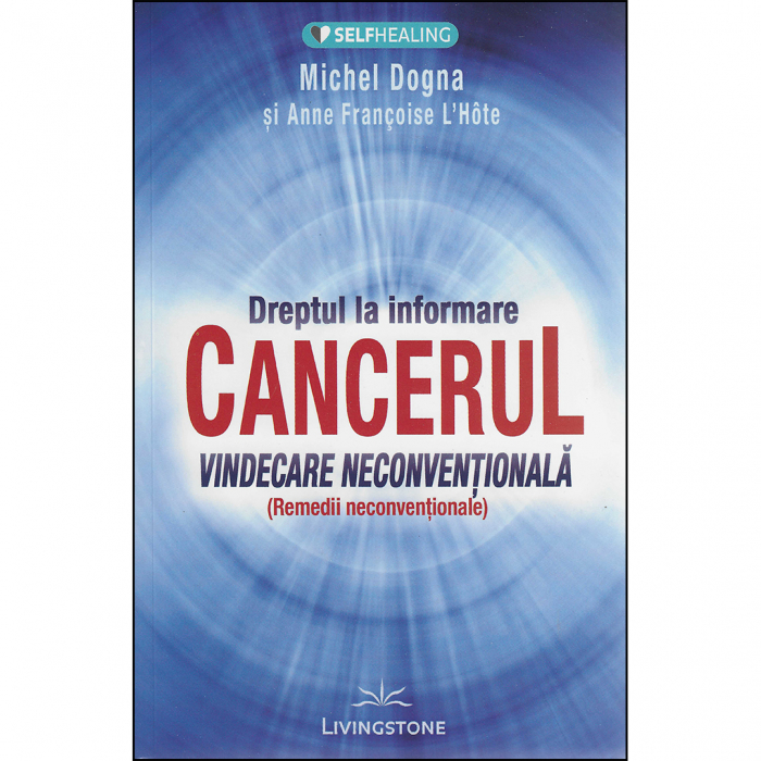CANCERUL - Vindecare neconventionala [0]