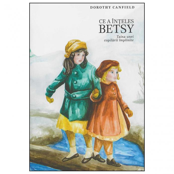 Ce a înțeles Betsy. Taina unei copilării împlinite [0]