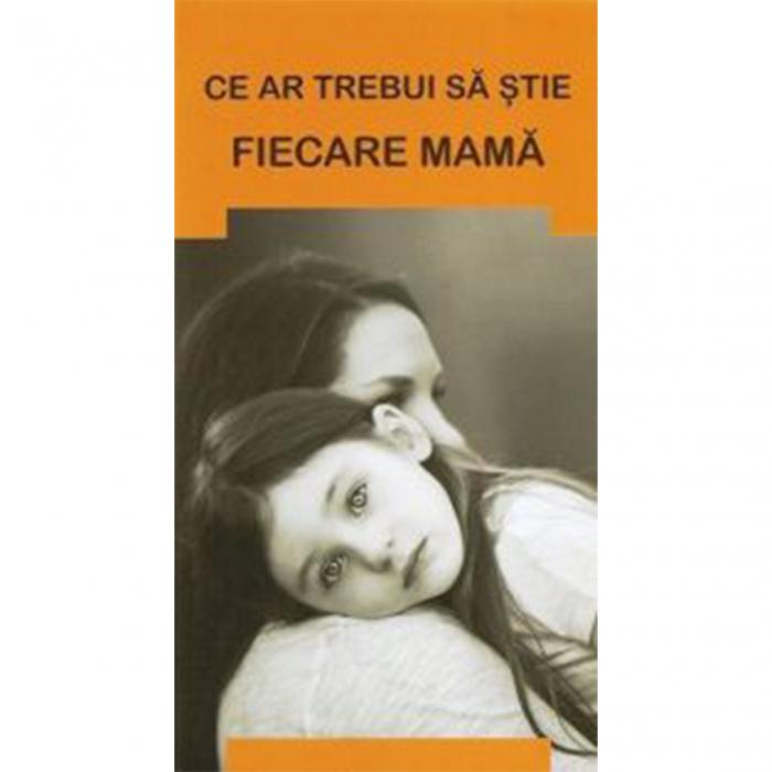 Ce ar trebui să știe fiecare mamă [0]