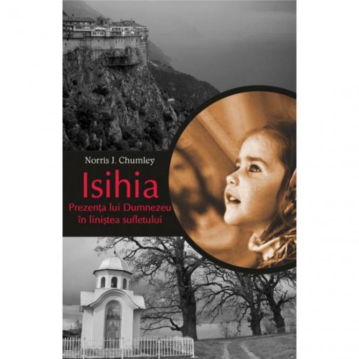 Isihia. Prezenţa lui Dumnezeu în liniştea sufletului [0]