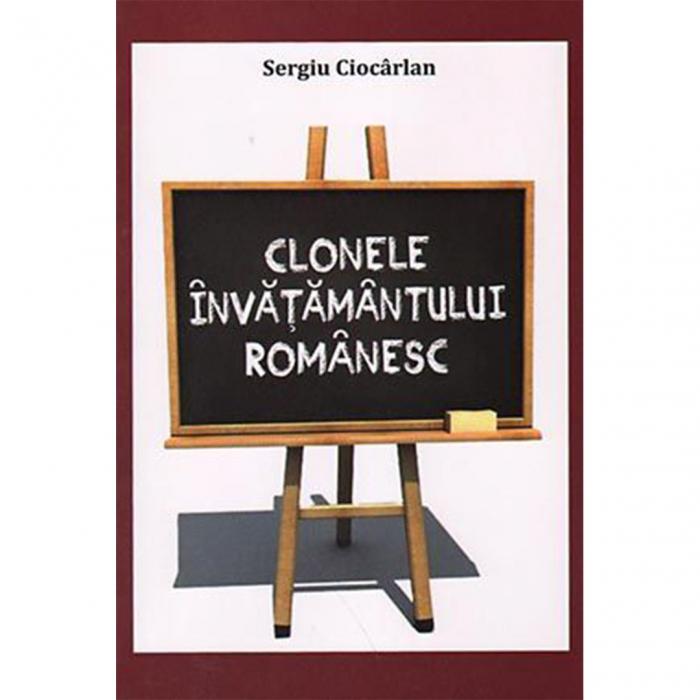 Clonele învăţământului românesc – un experiment al urii faţă de valori [0]