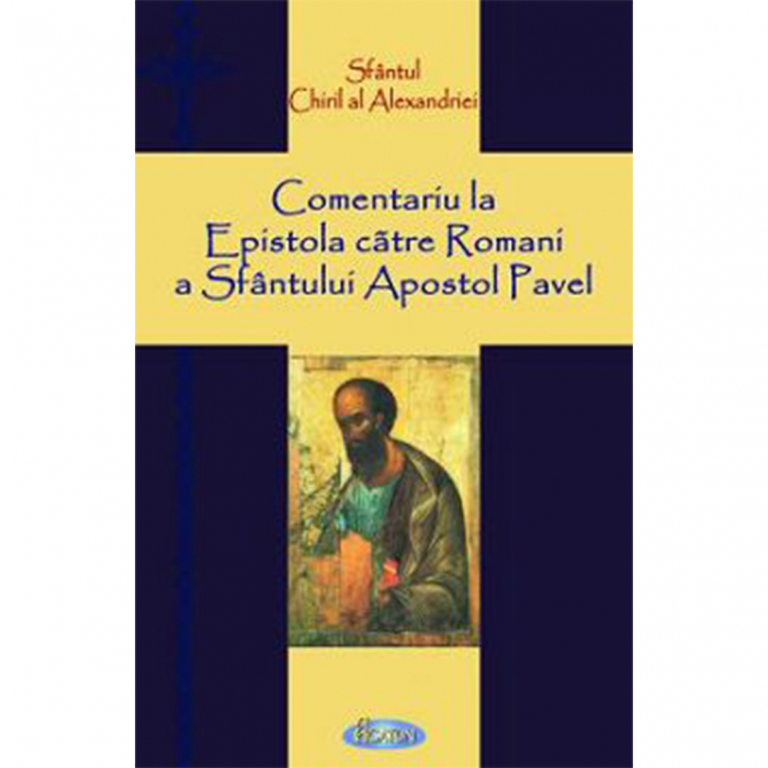 Comentariu la Epistola către Romani a Sfântului Apostol Pavel [0]
