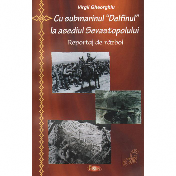 """Cu submarinul """"Delfinul"""" la asediul Sevastopolului. Reportaj de război [0]"""