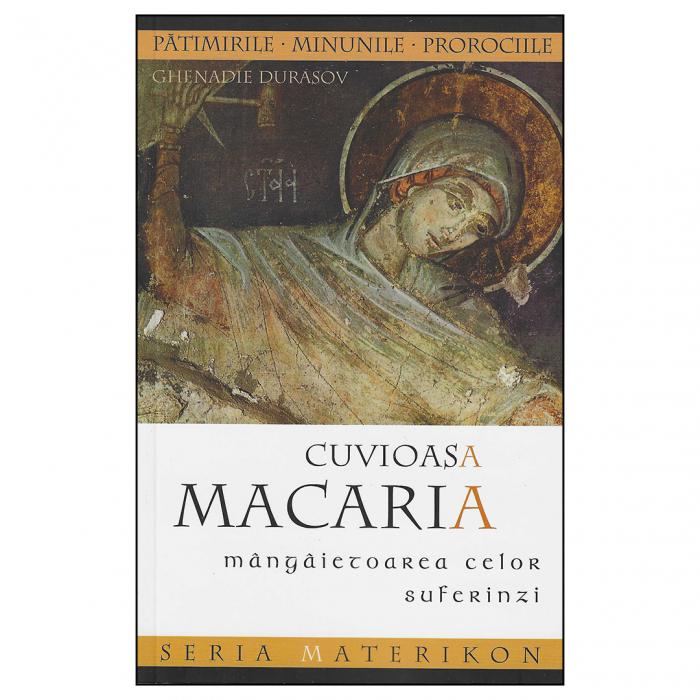 Cuvioasa Macaria, mângâietoarea celor suferinzi [0]