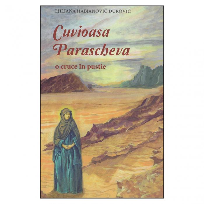 Cuvioasa Parascheva. O cruce în pustie [0]