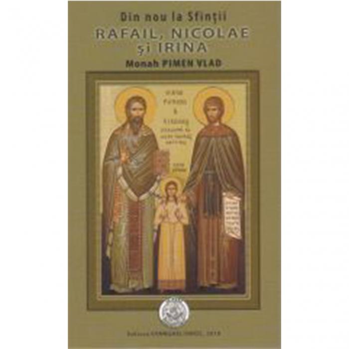 Din nou la Sfinţii Rafail, Nicolae şi Irina [0]