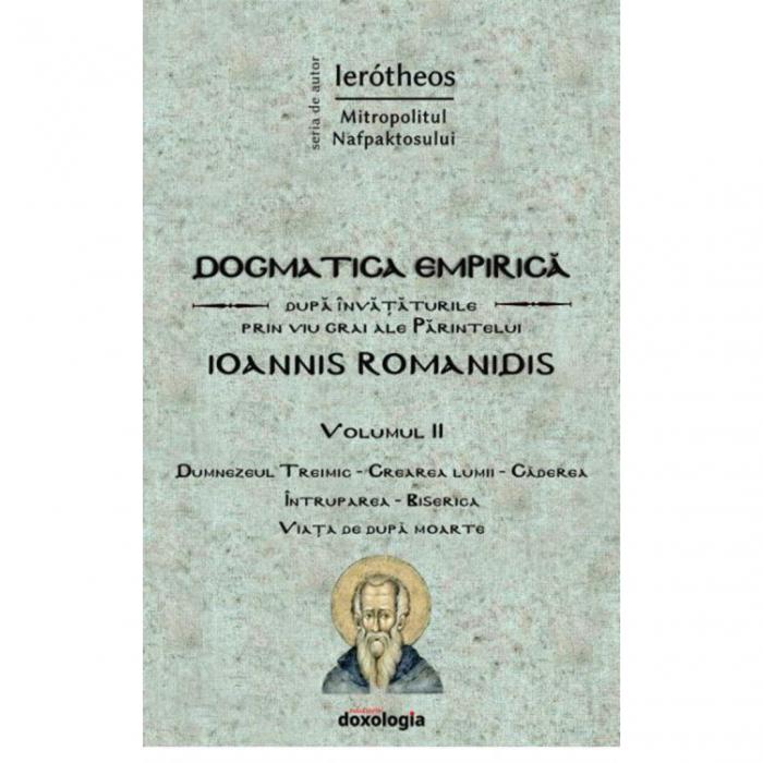 Dogmatica empirică după învățăturile prin viu grai ale Părintelui Ioannis Romanidis. Vol. II [0]