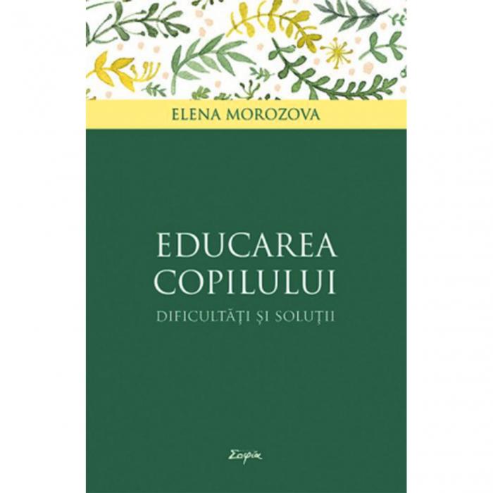 Educarea copilului – dificultăţi și soluţii [0]