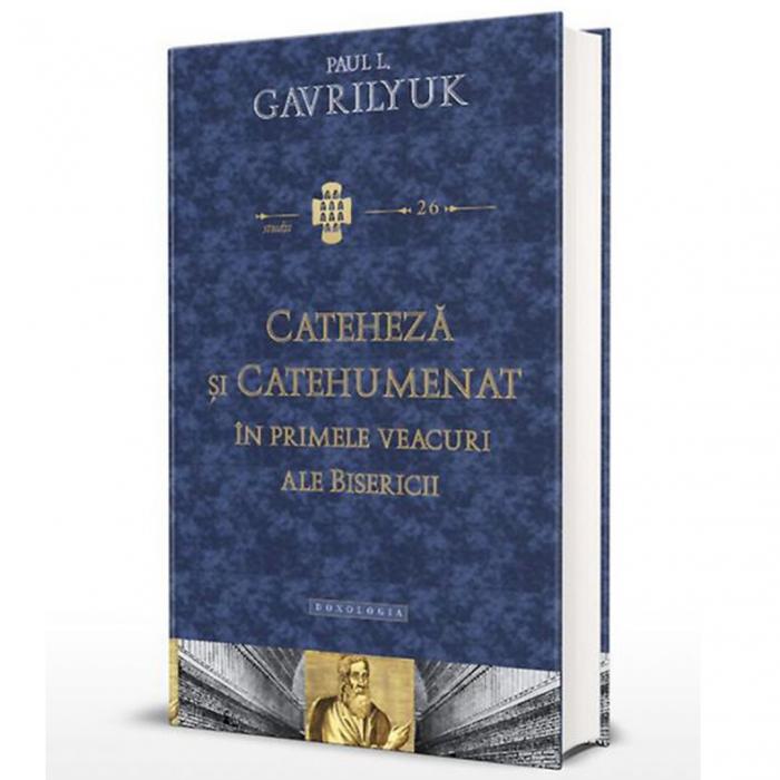 Cateheză și catehumenat în primele veacuri ale bisericii -STUDII 26 [0]