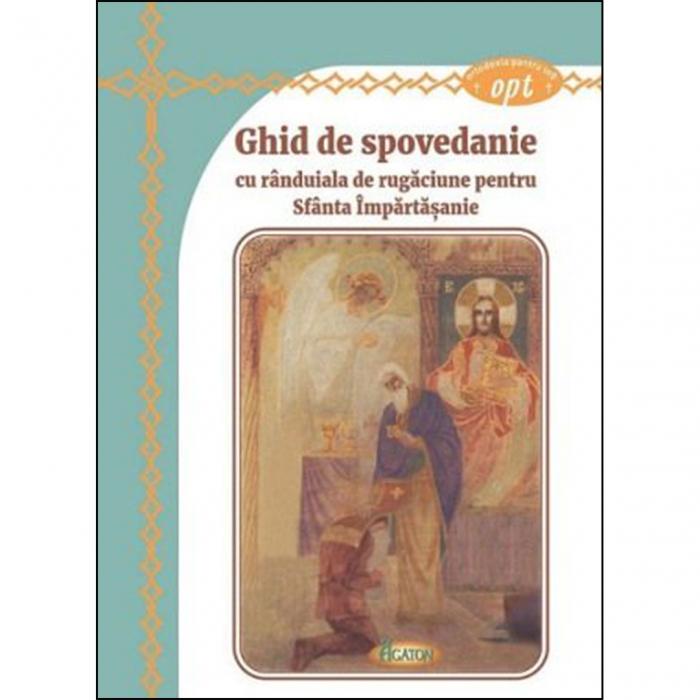 Ghid de Spovedanie cu rânduiala de rugăciune pentru Sfânta Împărtășanie [0]