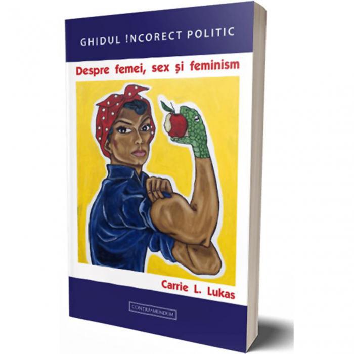 Ghidul incorect politic: despre femei, sex și feminism [0]