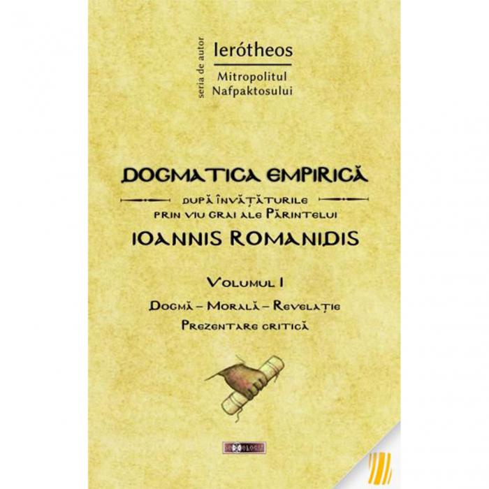 Dogmatica empirică după învățăturile prin viu grai ale Părintelui Ioannis Romanidis. Vol. I [0]