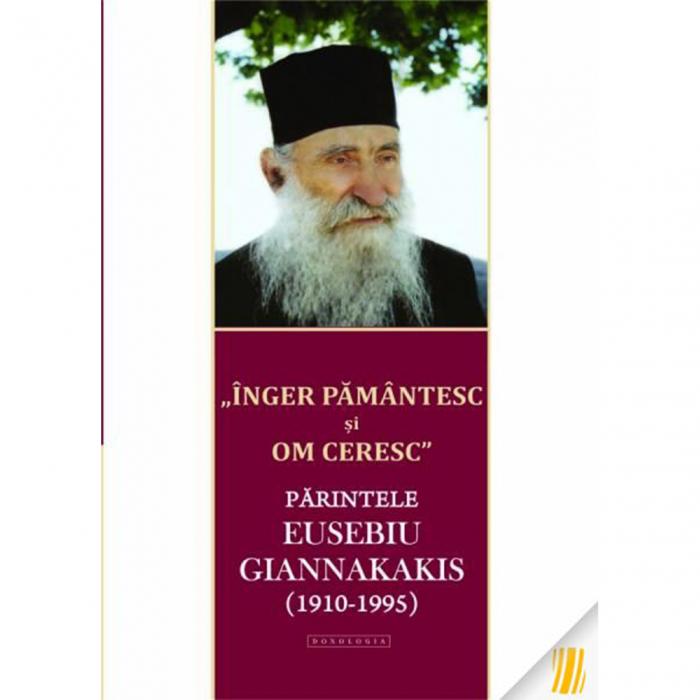 """Înger pământesc și om ceresc"" - Părintele Eusebiu Giannakakis (1910-1995) [0]"
