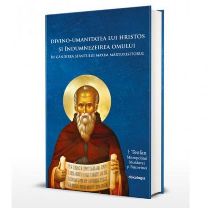 Divino-umanitatea lui Hristos şi îndumnezeirea omului în gândirea Sfântului Maxim Mărturisitorul [0]