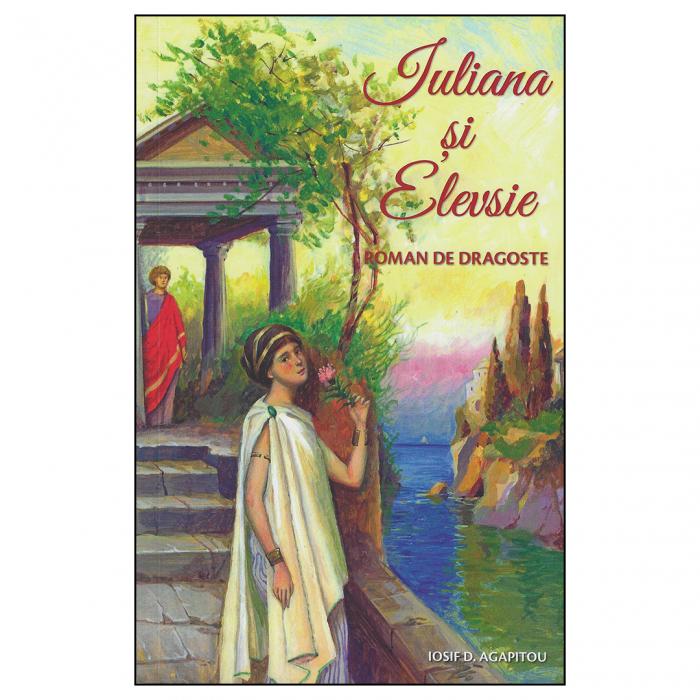 Iuliana și Elevsie. Roman de dragoste [0]