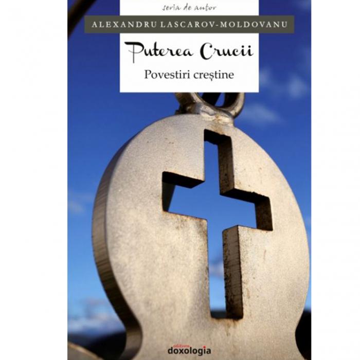 Puterea crucii. Povestiri creştine [0]