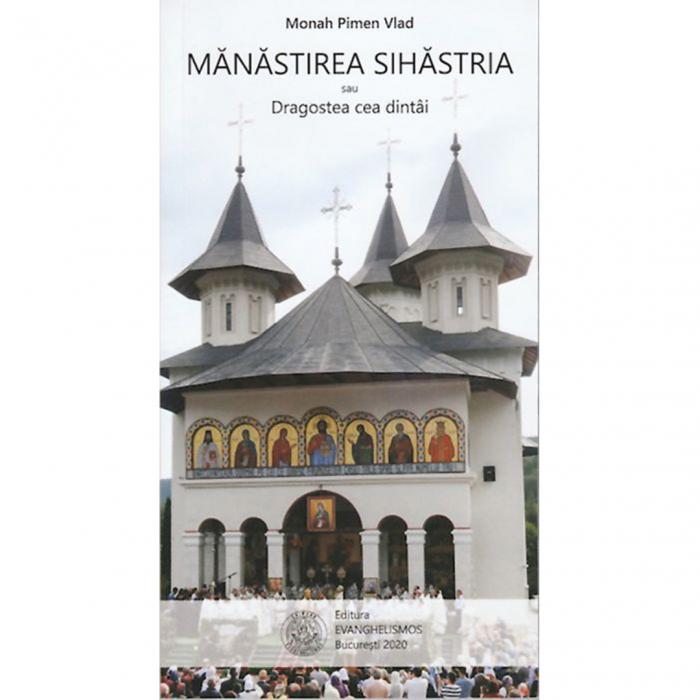 Mănăstirea Sihăstria sau Dragostea cea dintâi [0]