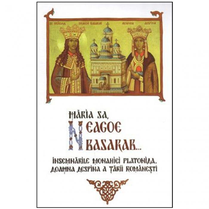 Măria Sa Neagoe Basarab. Însemnările monahiei Platonida, Doamna Despina a Tării Românești [0]