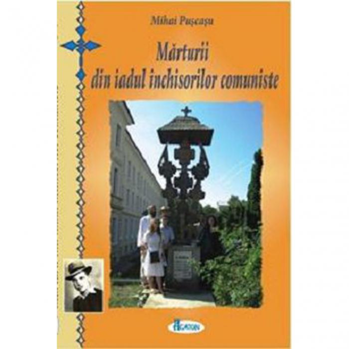Mărturii din iadul închisorilor comuniste [0]