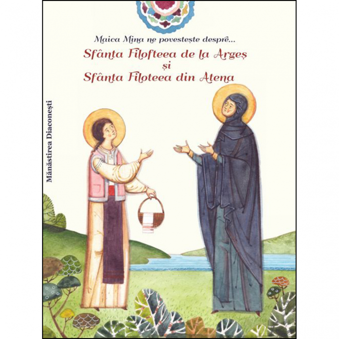 Maica Mina ne povestește despre... Sfânta Filofteea de la Argeș și Sfânta Filoteea din Atena [0]