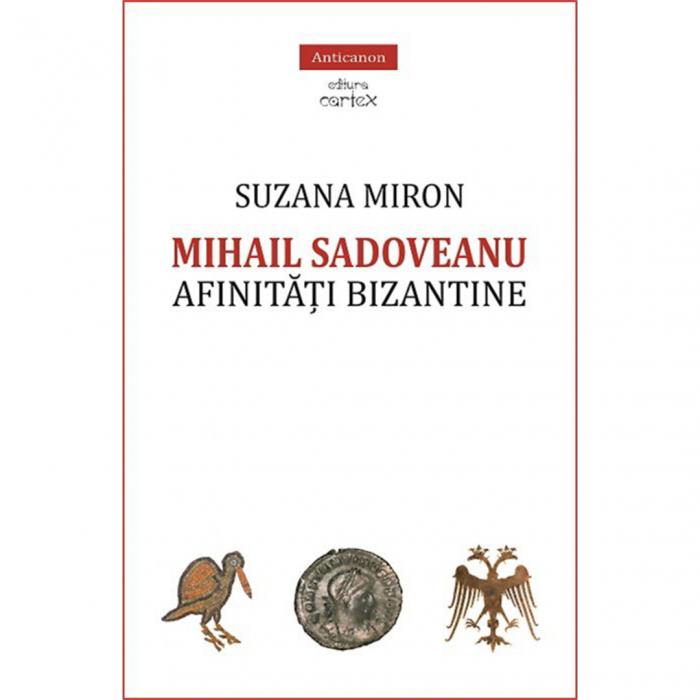 Mihail Sadoveanu. Afinități bizantine [0]