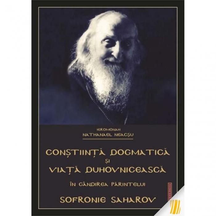 Conștiința dogmatică și viața duhovnicească în gândirea părintelui Sofronie Saharov [0]