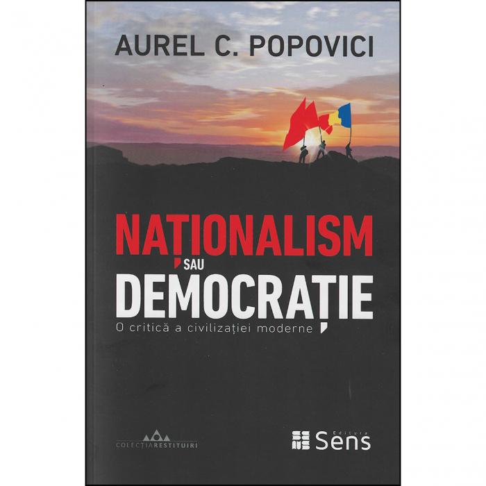 Naționalism sau democrație. O critică a civilizației moderne [0]