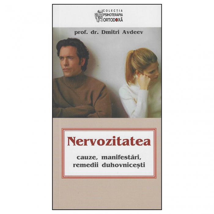 Nervozitatea - cauze, manifestări, remedii duhovnicești [0]