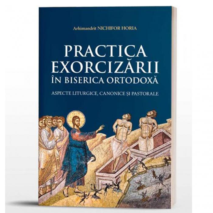 Practica Exorcizării în Biserica Ortodoxă - aspecte liturgice, canonice și pastorale [0]