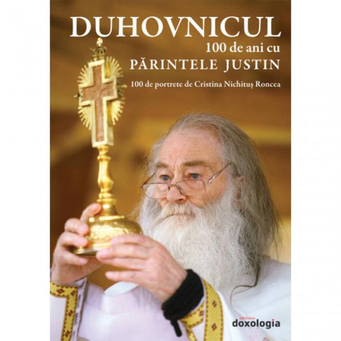 Duhovnicul. 100 de ani cu Părintele Justin [0]