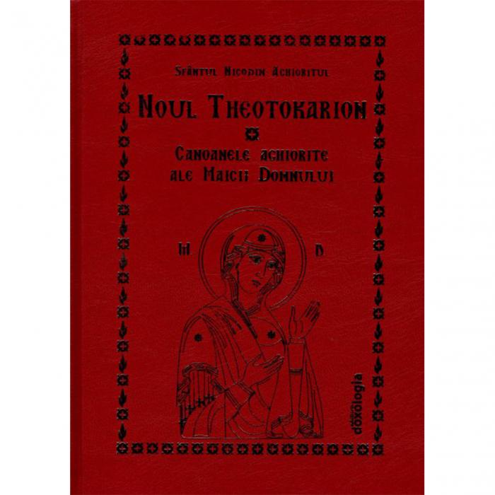 Noul Theotokarion - Canoanele aghiorite ale Maicii Domnului [0]
