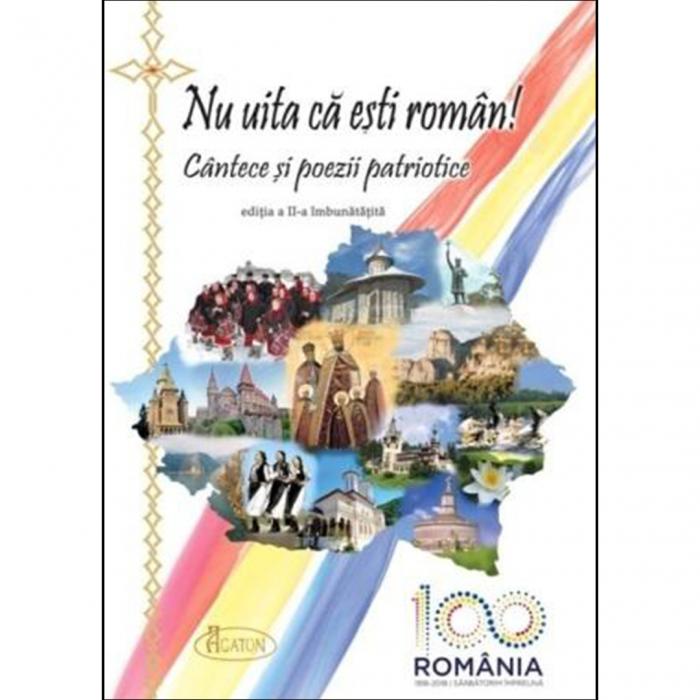 Nu uita că ești român! Cantece și poezii patriotice [0]